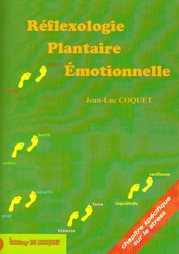Reflexologie Plantaire Emotionnelle chapitre specifique sur le stress