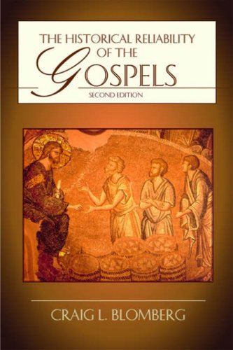 The Historical Reliability of the Gospels por Craig L. Blomberg