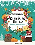 Coloring Books For Adults Thanksgiving And Christmas Holiday: Christmas Coloring Book, Thanksgiving Coloring Books For Adults, Fall Harvest Coloring ... Coloring Books For Adults Special Bundle)