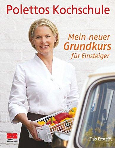 Image of Mein neuer Grundkurs für Einsteiger. Polettos Kochschule