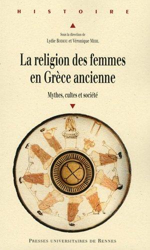 La religion des femmes en Grèce ancienne : Mythes...