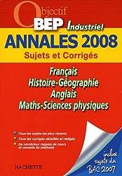 Français/Histoire-Géographie/Anglais/Maths-Sciences physiques BEP industriel : Annales 2008
