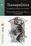 Tecnopolítica en América Latina y el Caribe (Comunicación Crítica)