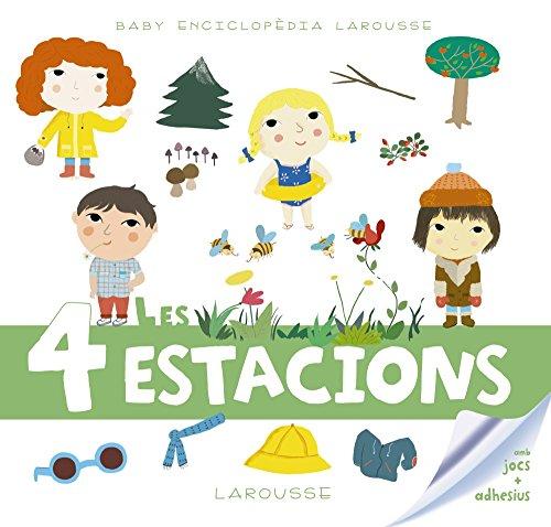 Baby enciclopèdia. Les 4 estacions (Larousse - Infantil / Juvenil - Catalán - A Partir De 3 Años - Baby Enciclopèdia)
