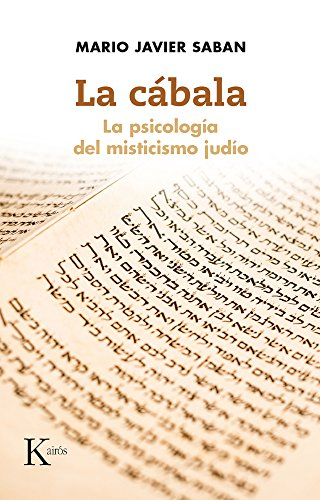 La cábala/ The Cabal: La Psicología Del Misticismo Judío/ the Psychology of Jewish Mysticism por Mario Javier Saban
