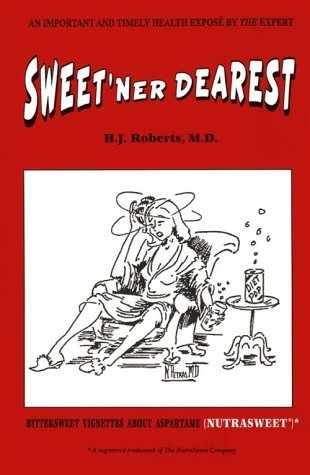 sweetner-dearest-bittersweet-vignettes-about-aspartame-nutrasweet-by-h-j-roberts-1992-10-03