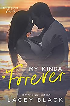 My Kinda Forever (Summer Sisters Book 6) by [Black, Lacey]
