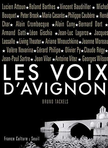 Les Voix d'Avignon. (1947-2007). Soixante ans d'archives, lettres, documents, inédits par Bruno Tackels