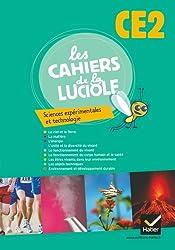 Les Cahiers de la Luciole Sciences expérimentales et technologie CE2 éd. 2010 - Cahier de l'élève