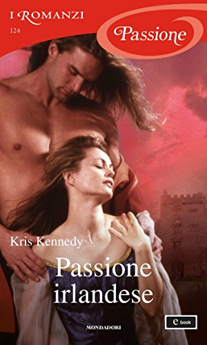 Passione irlandese (I Romanzi Passione)