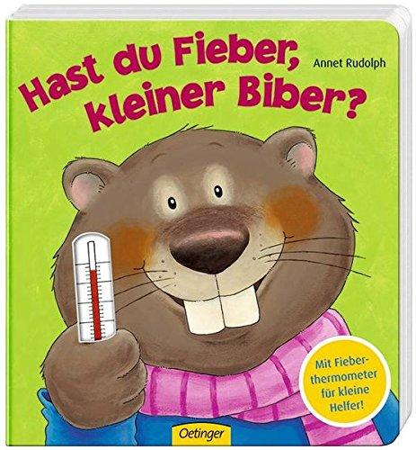 Hast du Fieber, kleiner Biber?