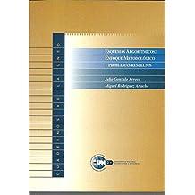 ESQUEMAS ALGORITMICOS:ENFOQUE METODOLOGICO Y PROBLEMAS RESUELTOS