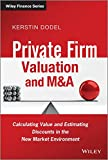 Private Firm Valuation and M&A: Calculating Value and Estimating Discounts in the New Market Environment (The Wiley Finance Series)