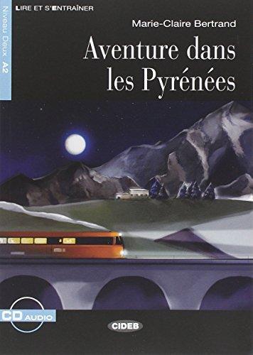 Aventure dans Pyrenées. Con CD Audio (Lire et s'entraîner)