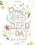 (One Good Deed a Day) By Chronicle Books Staff (Author) Diary on (Apr , 2012)