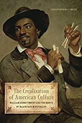 The Creolization of American Culture: William Sidney Mount and the Roots of Blackface Minstrelsy