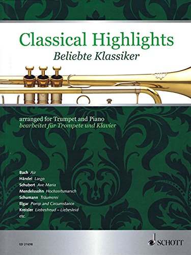 Classical Highlights: arranged for Trumpet and Piano. Trompete in B und Klavier.