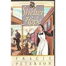 Shelter of Hope by Tracie Peterson (1998-08-01)