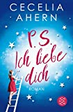 P.S. Ich liebe Dich: Roman von Cecelia Ahern