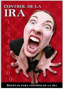 "CONTROL DE LA IRA "" RECETAS PARA CONTROLAR LA IRA"" de [Nicasio, Robert]"