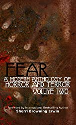 FEAR: A Modern Anthology Of Horror And Terror - Volume 2