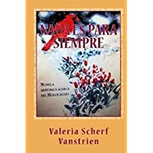 Nada es para siempre: Novela histórica acerca del Holocausto