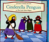 Cinderella Penguin or, the Little Glass Flipper