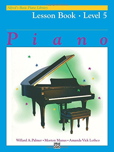 Alfred'S Basic Piano Library: Lesson Book Level 5 Piano (Alfred's Basic Piano Library, Level 5)