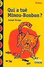 Qui a tué Minou Bonbon ? de Joseph Périgot