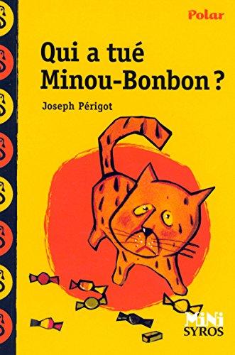 Qui a tué Minou Bonbon ? par Joseph Périgot