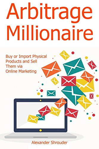 arbitrage-millionaire-buy-or-import-physical-products-and-sell-them-via-online-marketing-english-edi