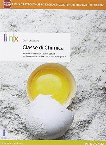 Classe di chimica. Per Ist. professionali settore servizi enogastronomia e ospitalit alberghiera. Con e-book. Con espansione online