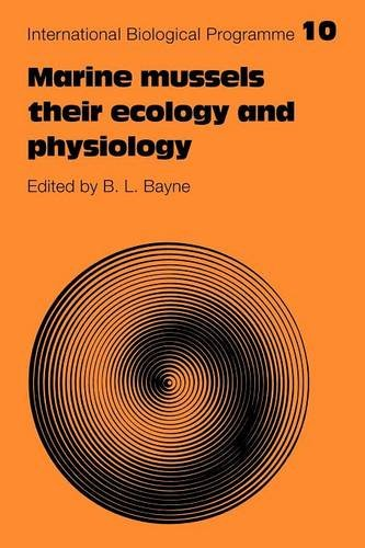 Marine Mussels: Their Ecology and Physiology (International Biological Programme Synthesis Series)