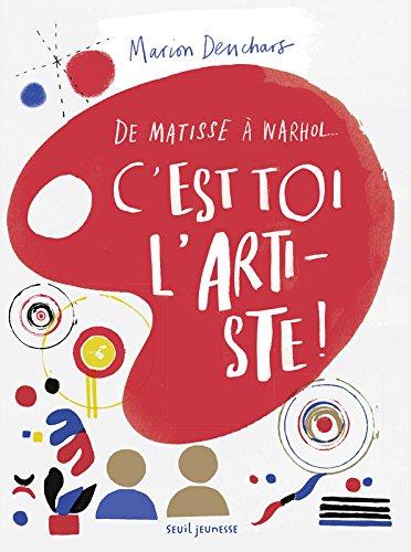 C'est toi l'artiste ! - De Matisse à Warhol...