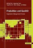 Produktion und Qualität: Organisation, Management, Prozesse