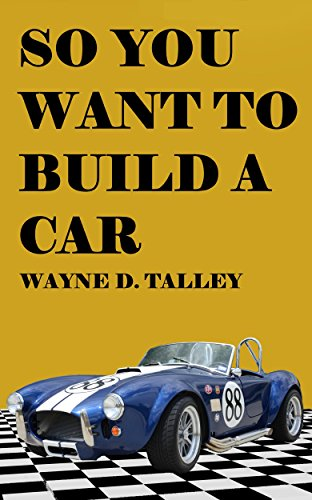 So You Want to Build a Car (English Edition) (Motorrad-build-kit)
