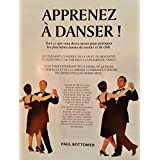 Apprenez à Dansez : Tango, Merengue, Salsa, Lambada, Samba-reggae, Mambo, Rumba, Cha-cha-cha, Paso doble, Samba, Rock'n roll, Fox-trot, Valse, Quickstep, Tango, Slow-fox.