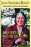 Las Brujas No Se Quejan/ Crones Don't Whine: Concentrated Wisdom for Juicy Women: Un Manual De Sabiduria Concentrada/ Concentrated Wisdom for Juicy Women
