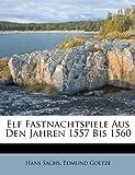 Elf Fastnachtspiele Aus Den Jahren 1557 Bis 1560