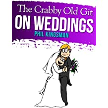 The Crabby Old Git On Weddings (A Laugh Out Loud Comedy) (English Edition)