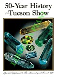 50-Year History of the Tucson Show.