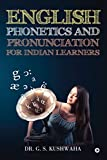 English Phonetics and Pronunciation for Indian Learners