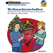 Weihnachtsmelodien: Beliebte Lieder, Songs und klassische Stücke zur Weihnachtszeit. 1-2 Klarinetten in B, Klavier ad libitum. Spielbuch mit CD. (Klarinette spielen - mein schönstes Hobby)