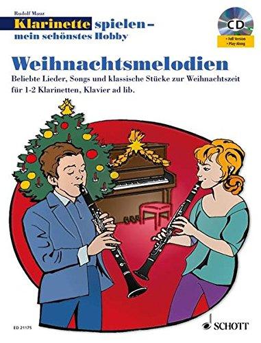 Weihnachtsmelodien: Beliebte Lieder, Songs und klassische Stücke zur Weihnachtszeit. 1-2 Klarinetten in B, Klavier ad lib.. Spielbuch mit CD. (Klarinette spielen - mein schönstes Hobby)