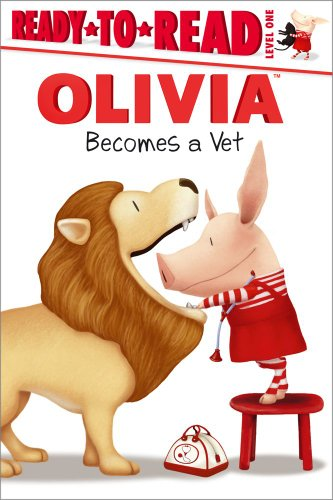 Olivia Becomes a Vet (Olivia: Ready-to-Read: Level One)