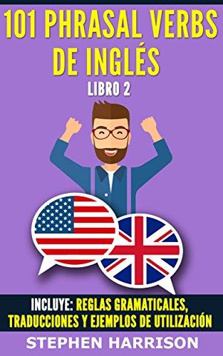 101 Phrasal Verbs de inglés - Libro 2 (English Edition) eBook ...