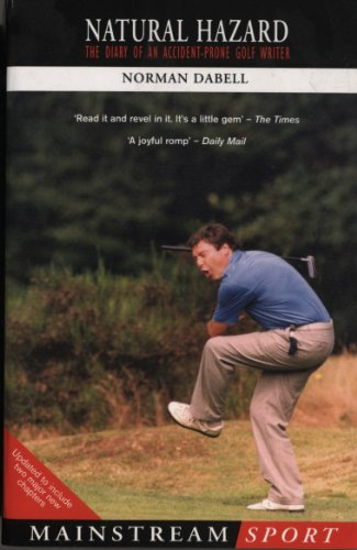 (Natural Hazard: The Diary of an Accident-Prone Golf Watcher (Mainstream Sport) (English Edition))