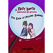 The Case of Psychic Sammie (Nelly Bartle, Supernatural Girl Detective Book 1) (English Edition)