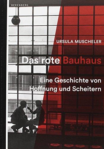 Das rote Bauhaus: Eine Geschichte von Hoffnung und Scheitern