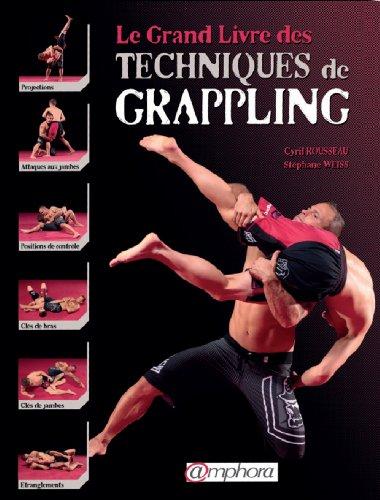 Le grand livre des techniques de Grappling par Cyril Rousseau, Stéphane Weiss